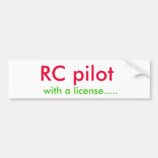 RC pilot, with a license..... Bumper Sticker