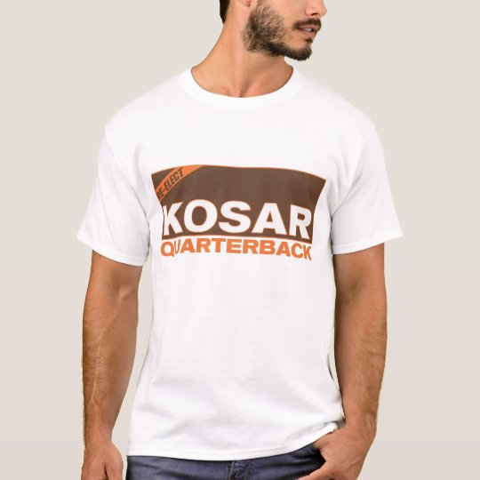 Re-Elect Kosar For QB T-Shirt
