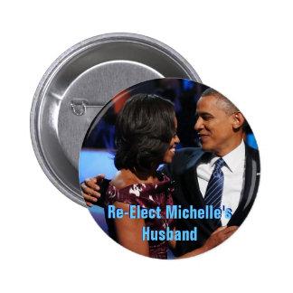 Re-Elect Michelle's Husband Button
