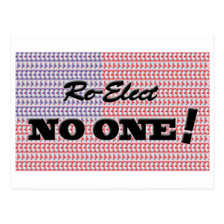 """Re-Elect NO ONE!"" Postcard"