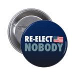 Re-Elect Nobody 6 Cm Round Badge