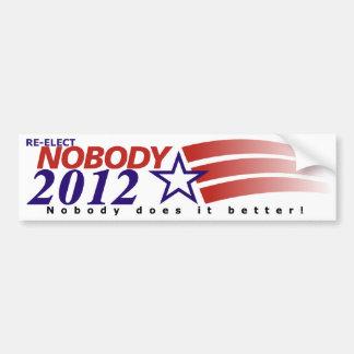 Re-Elect Nobody in 2012 Bumper Sticker