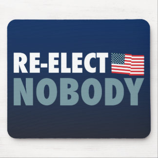 Re-Elect Nobody Mouse Mat