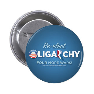 Re-elect Oligarchy 2012 6 Cm Round Badge