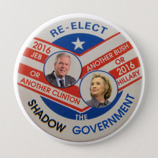 Re-Elect the Shadow Government 10 Cm Round Badge