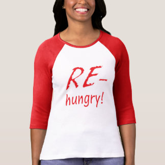 RE-hungry! T-Shirt