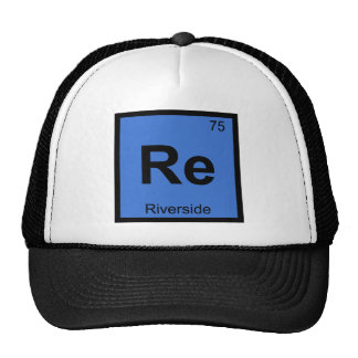 Re - Riverside California Chemistry Periodic Table Trucker Hats