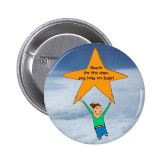 Reach for the stars... 6 cm round badge