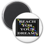 Reach for Your Dreams Refrigerator Magnets