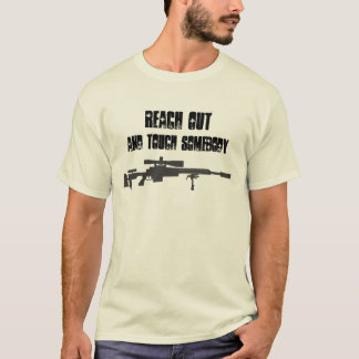 Reach Out and Touch Somebody - Sniper shirt
