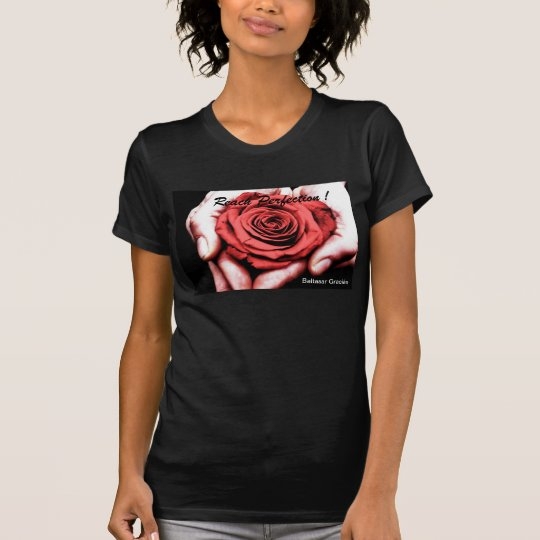Reach Perfection Rose in Hand Shirt