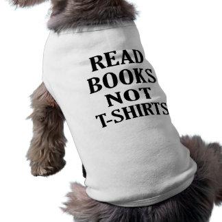 Read Books Not Ts Sleeveless Dog Shirt