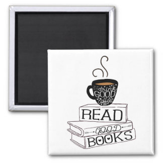 Read Good Books, Drink Good Coffee Magnet