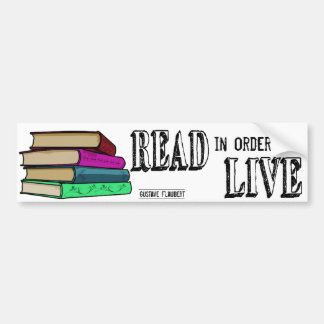 Read In Order To Live for book lovers Bumper Sticker
