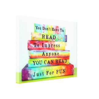 Read Just For Fun Canvas Prints