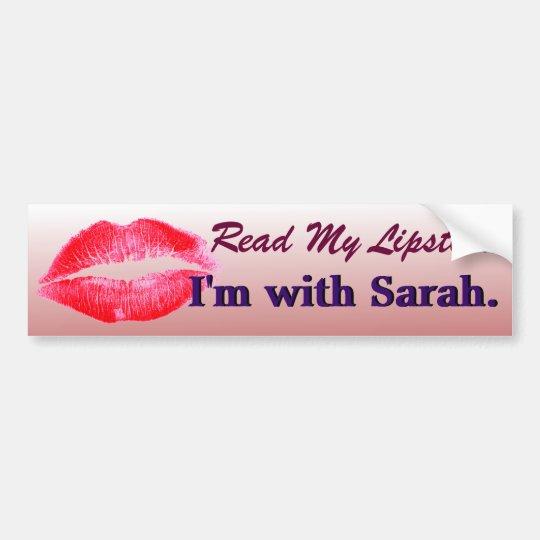 Read My Lipstick Im with Sarah Funny Political Bumper Sticker