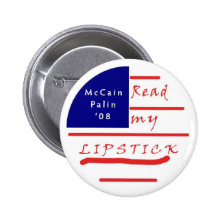 Read my LIPSTICK McCain Palin 08 Button