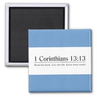 Read the Bible 1 Corinthians 13:13 Square Magnet