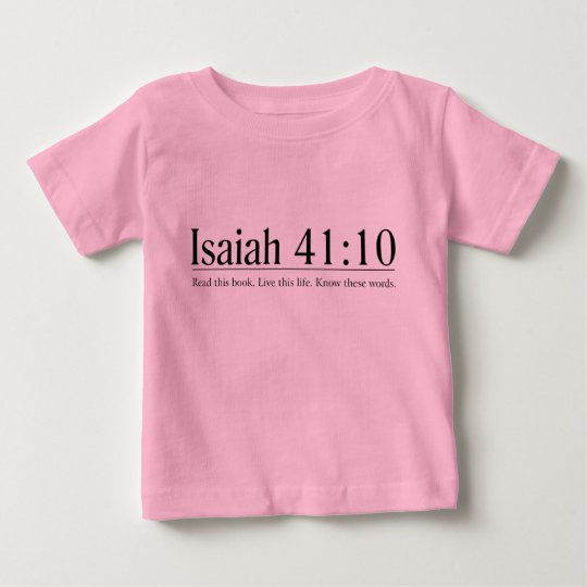 Read the Bible Isaiah 41:10 Baby T-Shirt