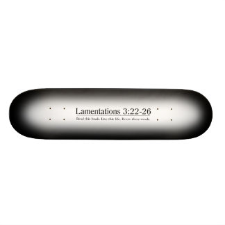 Read the Bible Lamentations 3:22-26 Skate Boards