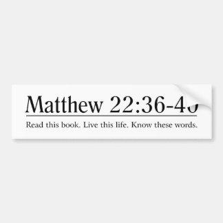 Read the Bible Matthew 22:36-40 Bumper Stickers