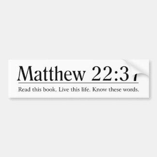 Read the Bible Matthew 22:37 Bumper Sticker