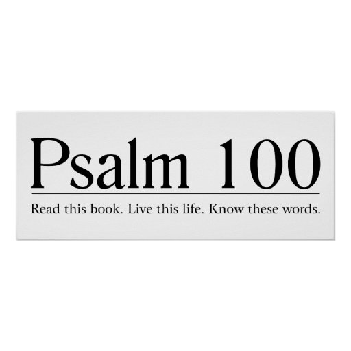 Read the Bible Psalm 100 Poster