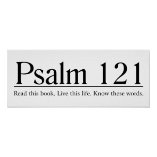 Read the Bible Psalm 121 Posters