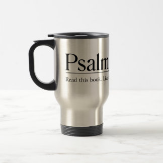 Read the Bible Psalm 31:1-3 15 Oz Stainless Steel Travel Mug