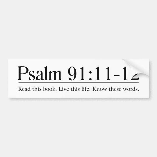Read the Bible Psalm 91:11-12 Bumper Sticker