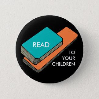READ TO YOUR CHILDREN 6 CM ROUND BADGE