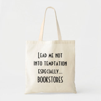 Readers: Lead Me Not Into Temptation Tote Bag
