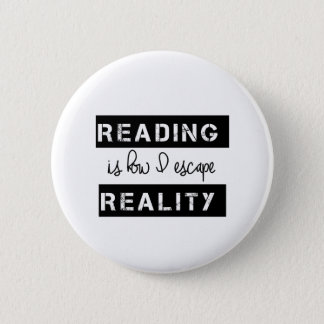Reading Is How I Escape Reality 6 Cm Round Badge