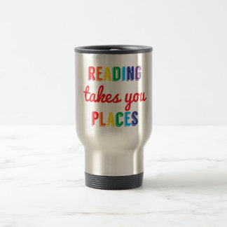 Reading Takes You Places, Love Reading Travel Mug