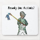 Ready for Action? Mouse Pad