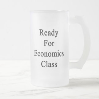 Ready For Economics Class Frosted Glass Mug