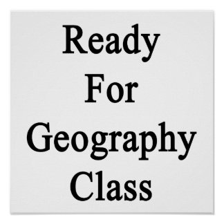 Ready For Geography Class Print