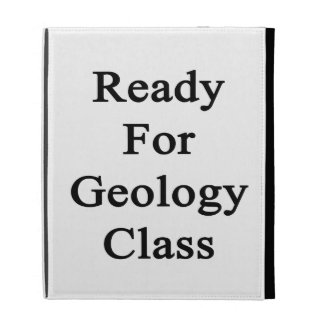 Ready For Geology Class iPad Case