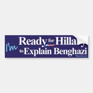 Ready for Hillary to Explain Benghazi Bumper Sticker