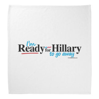Ready for Hillary to go away Do-rag