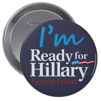 Ready For Hillary .... To go to Prison 10 Cm Round Badge