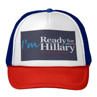 Ready For Hillary .... To go to Prison Cap