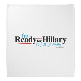 Ready for Hillary to just go away Do-rags
