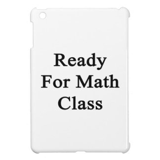 Ready For Math Class Cover For The iPad Mini