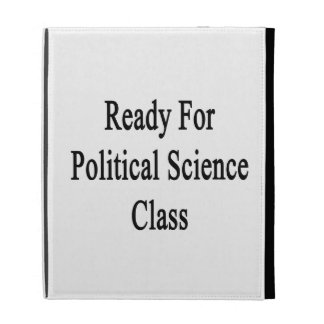 Ready For Political Science Class iPad Folio Cases