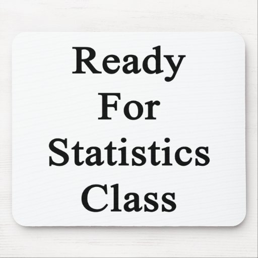 Ready For Statistics Class Mousepads