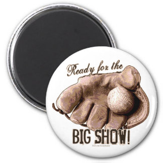 Ready for the Big Show! Glove Magnet