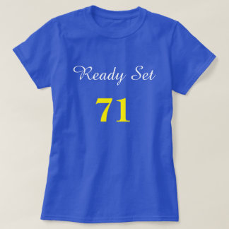 Ready Set 71 T-Shirt