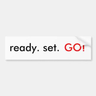 ready. set., GO! Bumper Sticker