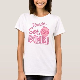 Ready, Set, GO PINK Breast Cancer T-Shirt
